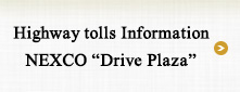 "Highway tolls Information NEXCO ""Drive Plaza"""