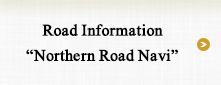 "Road Information ""Northern Road Navi"""